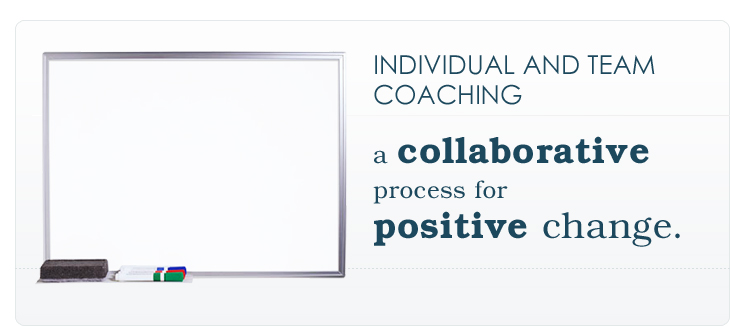 INDIVIDUAL AND TEAM COACHING: a collaborative process for positive change.